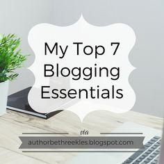 My Top 7 Blogging Essentials