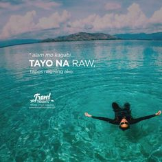 Your Daily Travel Thoughts & Hugot Tagalog Words, Tagalog Love Quotes, Pick Up Lines Cheesy, Hugot, Reality Quotes, Pinoy, Random Stuff, Corner, Lol