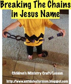 Breaking the Chains in Jesus Name Children's Ministry Craft/Lesson! Great idea!!