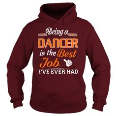 Being A Dancer Is The Best Job T-Shirt #gift #ideas #Popular #Everything #Videos #Shop #Animals #pets #Architecture #Art #Cars #motorcycles #Celebrities #DIY #crafts #Design #Education #Entertainment #Food #drink #Gardening #Geek #Hair #beauty #Health #fitness #History #Holidays #events #Home decor #Humor #Illustrations #posters #Kids #parenting #Men #Outdoors #Photography #Products #Quotes #Science #nature #Sports #Tattoos #Technology #Travel #Weddings #Women