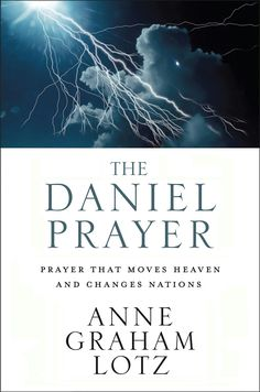 The Daniel Prayer ~ Ann Graham Lotz