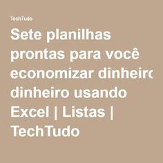 Sete planilhas prontas para você economizar dinheiro usando Excel   Listas   TechTudo