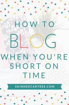 Got too much going on in your life? How to blog when you're stuck for time - #skinnedcartree    #productive #BloggingTips #blogging Get More Followers, Seo Tips, Going To The Gym, Social Media Tips, Business Tips, Favorite Tv Shows, Blogging, Life, Blog