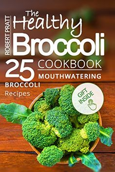 The Healthy Broccoli Cookbook  25 Mouthwatering Broccoli ... https://www.amazon.com/dp/B06XNP2MGX/ref=cm_sw_r_pi_dp_x_HZR8yb39T61KN