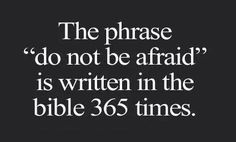 Therefore I am NOT afraid.