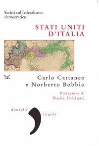 Cattaneo, Carlo, 1801-1869. Stati uniti d'Italia. Donzelli, 2010.