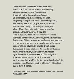 Of Love by Mary Oliver   I fall in love everyday! Sometimes more than once a day! <3