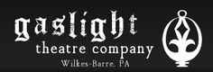 Gaslight is a theatre company that produces classic and underproduced works in NEPA. www.gaslight-theatre.org