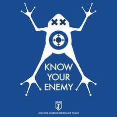 #ingress : Know Your Enemy by precociousmouse