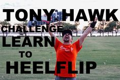 """""""TONY HAWK CHALLENGES ME: LEARN TO HEELFLIP FOR CHARITY"""" - Mike Boyd, via YouTube.  All the ad revenue from this video goes to charity"""