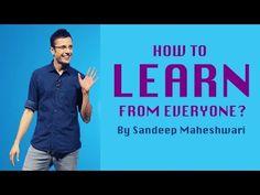 How to LEARN from everyone? By Sandeep Maheshwari in Hindi I Latest 2016 - YouTube