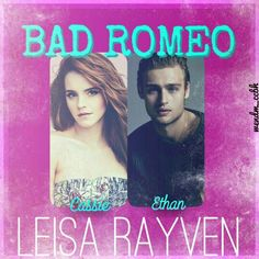 Cassie & Ethan from Bad Romeo by Leisa Rayven ❤ ***