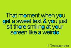 That moment when you get a sweet text & you just sit there smiling at your screen like a weirdo. post this has happened a lot Crush Texts, Funny Texts Crush, Sweet Texts, Teen Life, Funny Text Messages, Teen Posts, My Tumblr, Favim, Awkward Moments