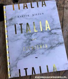 Italia do zjedzenia, recenzja książki Bartka Kieżuna.