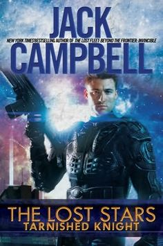 Fantastic Fiction web site  book cover of     Tarnished Knight      (Lost Stars, book 1)    by    Jack Campbell