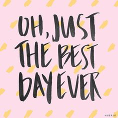 Best day ever | Handlettering by Courtney Shelton | #handlettering #typography #brushlettering