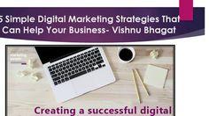 5 Steps to a Powerful Digital Marketing Strategy - VIshnu Bhagat