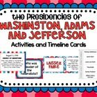 The Presidencies of Washington, Adams and Jefferson Activities   Timeline Cards Included in this product:*Washington's Presidency Timeline Card...