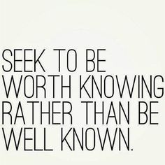 """""""#beworthknowing #ratherthan #wellknown #myfeed : #posts for #life #people #random #encouragement #motivation #sarcasm #relationships #family #coworkers…"""""""