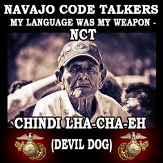 USMC - Navajo Code Talkers - Thank you fir your service … Military Quotes, Military Humor, Military Veterans, Military Life, Navy Military, Once A Marine, My Marine, Us Marine Corps, Code Talker