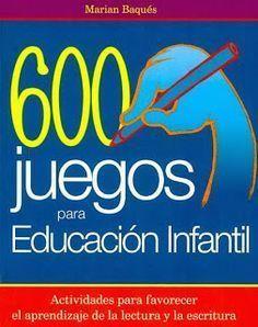 600 Juegos para Educación Infantil - EDUCA CION INFANTIL.