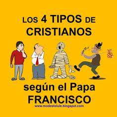 Modesto Lule Zavala : Los 4 tipos de cristianos según el papa Francisco