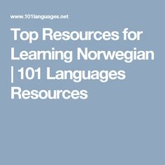 Top Resources for Learning Norwegian | 101 Languages Resources