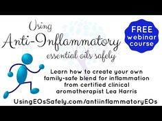 Anti-Inflammatory Essential Oils | Using Essential Oils Safely (Free webinar, article, recipes, suggestions etc)
