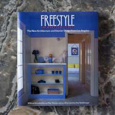 Freestyle: The New Architecture and Interior Design from Los Angeles by Tim Street Porter