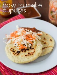 El Salvadoran Pupusas with Curtido and Salsa Roja. Curtido will keep for 2 weeks in the fridge - a tasty use for leftover cabbage.
