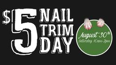 $5 Nail Trim Day happening August 30th, 2014.