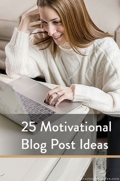 25 Motivational Blog Post Ideas - It Starts With Coffee - Blog by Neely Moldovan - Lifestyle, Beauty, Parenting, Fitness, Travel
