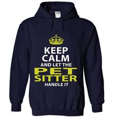 PET-SITTER - Keep calm - #tshirt rug #tshirt frases. GET  => https://www.sunfrog.com/No-Category/PET-SITTER--Keep-calm-3767-NavyBlue-Hoodie.html?id=60505