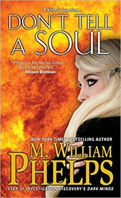 Don't Tell a Soul by best-selling author M. William Phelps. Cherry Walker was a devoted, trusting, uncommonly innocent young woman who loved caring for a neighbor's little boy. But when she was asked to testify in court against his abusive mother, Cherry never got the chance. #Phelps #TrueCrime #Murder #TrueCrimeBooks #MissingLeads