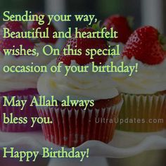 readers today i'm writing about beautiful Islamic birthday wishes & quotes for Muslim with pictures. Before you check out beautiful Islamic Muslim Birthday Wishes, Birthday Wishes For A Friend Messages, Birthday Greetings Quotes, Birthday Quotes Bff, Happy Birthday Wishes For A Friend, Happy Birthday Cake Photo, Beautiful Birthday Wishes, Birthday Cheers, Birthday Blessings