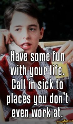 Have some fun with your life - funny quotes - http://jokideo.com/have-some-fun-with-your-life-funny-quotes/