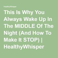 This Is Why You Always Wake Up In The MIDDLE Of The Night (And How To Make It STOP) | HealthyWhisper