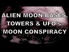 Alien bases, towers and UFO's. Moon Conspiracy. HD version. The Apollo missions…