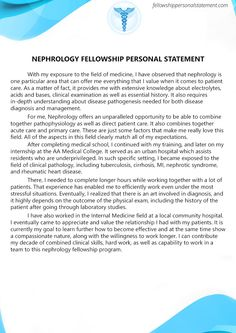 Nephrology is one of the best fellowship programs. If you want to get a place in Nephrology Fellowship Program, you must send quality Nephrology Fellowship Personal Statement. Check our quality sample on http://www.fellowshippersonalstatement.com/medical-fellowship-personal-statement-services/nephrology-fellowship-personal-statement/