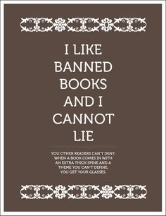 """I like banned books and I cannot lie."""