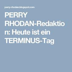 PERRY RHODAN-Redaktion: Heute ist ein TERMINUS-Tag
