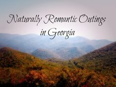 Naturally Romantic Outings in Georgia