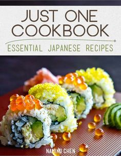 Just One Cookbook eBook - Essential Japanese Recipes Easy Japanese Recipes, Asian Recipes, Asian Foods, Cooked Sushi Recipes, Healthy Sushi, Sushi Lunch, Japanese Chef, Homemade Sushi, Asian Cooking