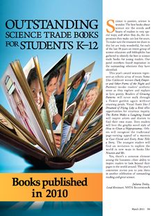 Here's a copy of the 2011 Outstanding Science Trade Books for Students K-12 list. This links to the HTML version, but you can download a PDF for free in the NSTA Learning Center.
