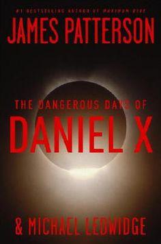 The Dangerous Days of Daniel X (Daniel X by James Patterson, Michael Ledwidge Best Books For Teens, Great Books, Amazing Books, Ya Books, Books To Read, Teen Books, Reading Specialist, James Patterson, Children's Literature