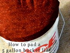 Tutorial: Padded 5 gallon bucket lid - A Mouse In My Kitchen - A Mouse In My Kitchen