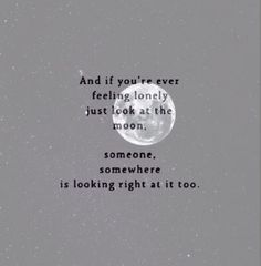 Someone, somewhere is looking at the moon. Just like you.