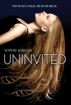 Uninvited - Sophie Jordan. Expected publication: March 2014 by HarperTeen | #YA Science Fiction