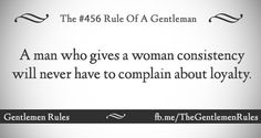 Gentlemen Rules Gentleman Rules, Modern Gentleman, Lady Rules, Word 2, Words Worth, Every Man, Heart Quotes, Real Man, Quotes To Live By