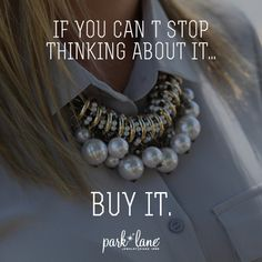 If you can't stop thinking about it buy it or get it for FREE with me! www.parklanejewelry.com/rep/loneill